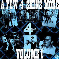 4 Skins: A Few 4 Skins More Volume 1