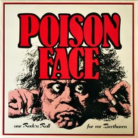 Poison Face: One Rock'n Roll For Mr Beethoven