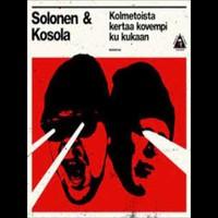 Solonen / Kosola : Kolmetoista kertaa kovempi ku kukaan