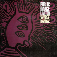 Public Image Limited: Don't Ask Me