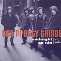 Pretty Things: Midnight to Six Man