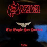 Saxon: Eagle Has Landed - Live