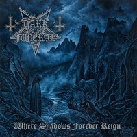 Dark Funeral : Where Shadows Forever Reign