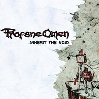 Profane Omen: Inherit The Void