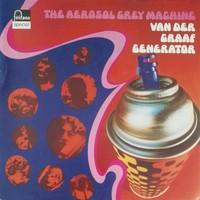 Van Der Graaf Generator : Aerosol Grey Machine