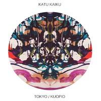 Katu Kaiku: Tokyo/Kuopio