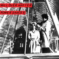 Will Over Matter: Power Dances