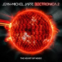Jarre, Jean Michel: Electronica 2: The heart of noise