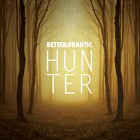 Better Frantic: Hunter