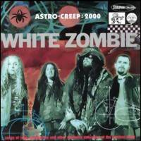 White Zombie: Astro-creep:2000