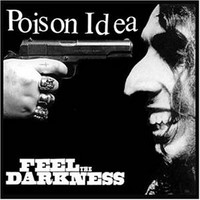 Poison Idea : Feel the darkness