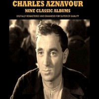 Aznavour, Charles: 9 Classic Albums