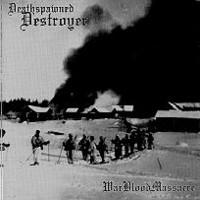 Deathspawned Destroyer: WarBloodMassacre