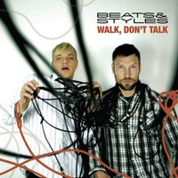 Beats and Styles: Walk, don't talk