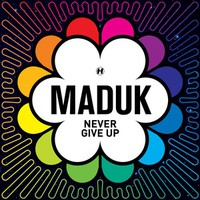 Maduk: Never give up