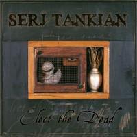 Tankian, Serj: Elect The Dead