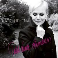Katri Helena: Tulet aina olemaan