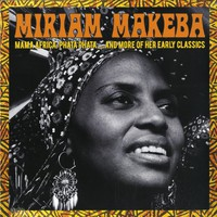 Makeba, Miriam: Mama Africa: Phata Phata...And More Of Her Early Classics