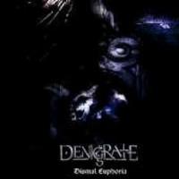 Denigrate: Dismal euphoria
