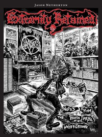 Netherton, Jason: Extremity Retained: Notes From the Death Metal Underground