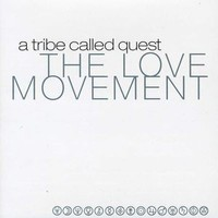 A Tribe Called Quest: Love Movement