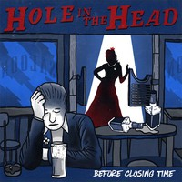 Hole in the Head: Before closing time