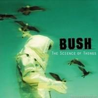 Bush: Science of things