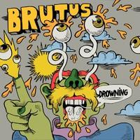 Brutus: Drowning