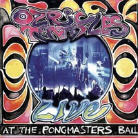Ozric Tentacles: Live at the pongmasters ball