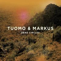 Tuomo & Markus: Dead Circles