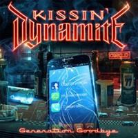 Kissin' Dynamite : Generation goodbye