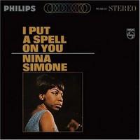 Simone, Nina: I put a spell on you