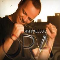 D'Alessio, Gigi: Ora
