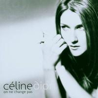 Dion, Celine : On ne change pas