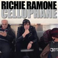 Ramone, Richie: Cellophane