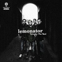 Lemonator: Yesterday was good -Best of-