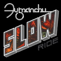 Fu Manchu: Slow ride