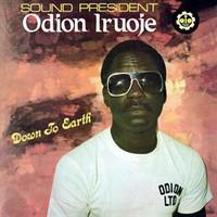 Iruoje, Odion: Down to earth