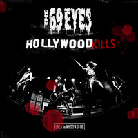 69 Eyes: Hollywood Kills - Live At The Whisky A Go Go