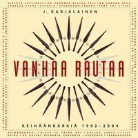 Karjalainen, J.: Vanhaa rautaa -Keihäänkärkiä 1992-2004-