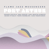 Flame Jazz Messengers: Port Arthur