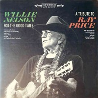 Nelson, Willie: For the good times - Tribute to Ray Price