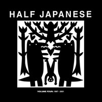 Half Japanese: Volume 4