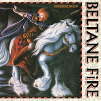 Beltane Fire: Different Breed