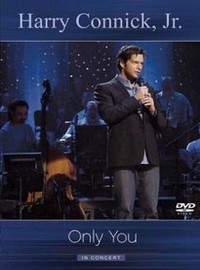Connick, Harry Jr: Only you in concert