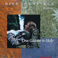 Oldfield, Mike: One Glance Is Holy