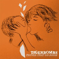 Tigerbombs: Things That Go Boom