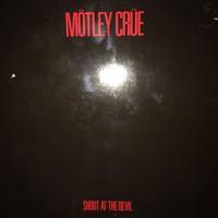 Mötley Crue : Shout At The Devil