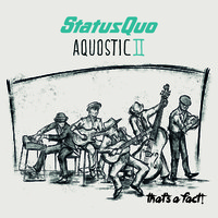 Status Quo: Aquostic II - that's a fact