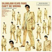 Presley, Elvis: Elvis' Gold Records Vol.2 - 50,000,000 Elvis fans can't be wrong